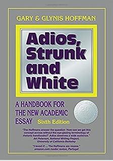 Amazon adios strunk white a handbook for the new academic adios strunk and white a handbook for the new academic essay sixth edition fandeluxe Image collections
