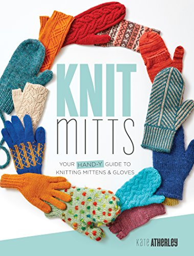 Knit Mitts: Your Hand-y Guide to Knitting Mittens & Gloves (Best Gloves For Warmth Uk)