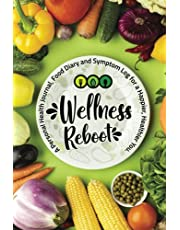 Wellness Reboot: A Personal Health Journal, Food Diary and Symptom Log for a Happier, Healthier You.