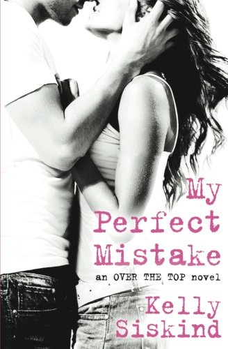 My Perfect Mistake (Over the Top) ebook