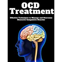 OCD Treatment: Effective Techniques to Manage and Overcome Obsessive Compulsive Disorder