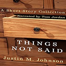Things Not Said: A Short Story Collection