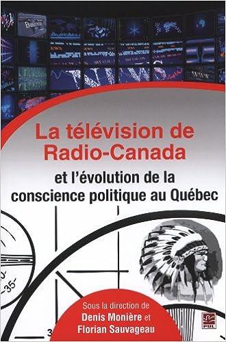 Livres gratuits en ligne La Television de Radio-Canada et l'Evolution de la Conscience Po- pdf
