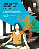 img - for Out of the Spiritual Closet: Organizers Transforming the Practice of Social Justice book / textbook / text book