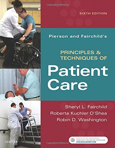 323445845 - Pierson and Fairchild's Principles & Techniques of Patient Care, 6e