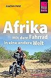 Afrika - Mit dem Fahrrad in eine andere Welt (Rad & Bike)
