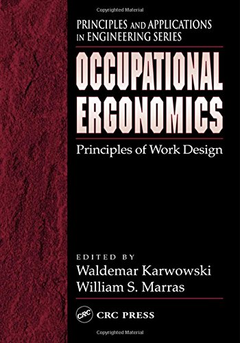 Occupational Ergonomics: Principles of Work Design (Principles and Applications in Engineering)