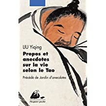 Propos et anecdotes sur la vie selon le Tao [nouvelle édition]