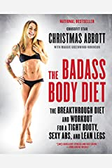The Badass Body Diet: The Breakthrough Diet and Workout for a Tight Booty, Sexy Abs, and Lean Legs Paperback