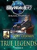 Skywatch TV: Biblical Prophecy - True Legends Part 3
