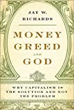 img - for Money, Greed, and God: Why Capitalism Is the Solution and Not the Problem by Richards, Jay W. unknown Edition [Hardcover(2009)] book / textbook / text book