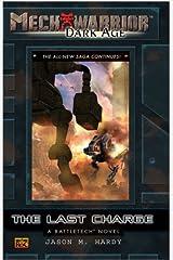 The Last Charge: A Battletech Novel Mass Market Paperback