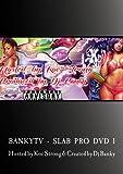 BANKYTV - Slab Pro DVD 1