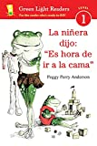 La niñera dijo: ''Es hora de ir a la cama'' (Green Light Readers Level 1) (Spanish Edition)