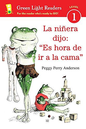 La niñera dijo: ''Es hora de ir a la cama'' (Green Light Readers Level 1) (Spanish Edition)