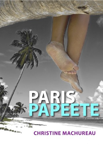 Paris-Papeete (French Edition) Christine Machureau, Numeriklivres and Jean-Francois Gayrard