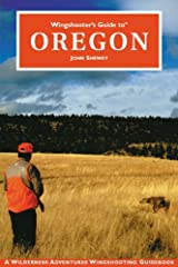 Wingshooter's Guide to Oregon Kindle Edition