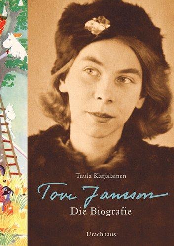 Tuula Karjalainen: Tove Jansson: Die Biografie.