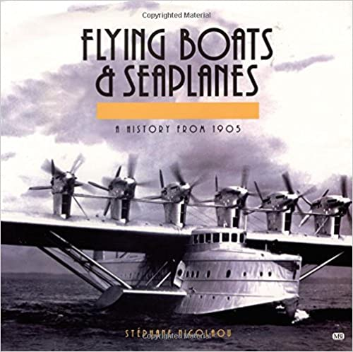 Flying Boats and Seaplanes: A History from 1905 hot sale
