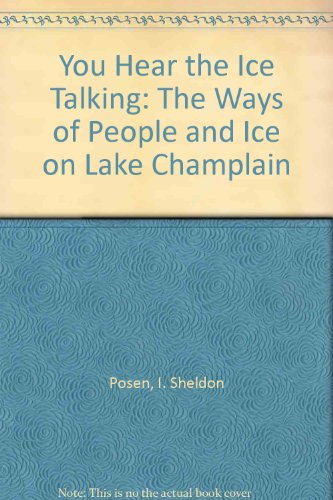 You Hear the Ice Talking: The Ways of People and Ice on Lake Champlain (America Talking I Hear)