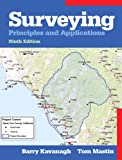 Surveying : Principles and Applications, Kavanagh, Barry and Mastin, Tom, 0137009402