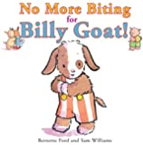 No More Biting for Billy Goat! (Ducky and Piggy)