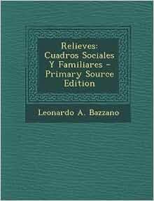 Relieves: Cuadros Sociales Y Familiares - Primary Source