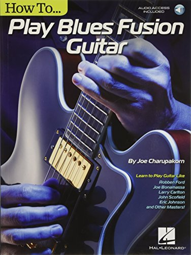 Fusion Blues Guitar - How to Play Blues-Fusion Guitar: Audio Access Included!