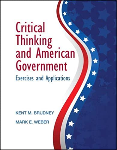 Critical Thinking and American Government: Kent Brudney, Mark ...
