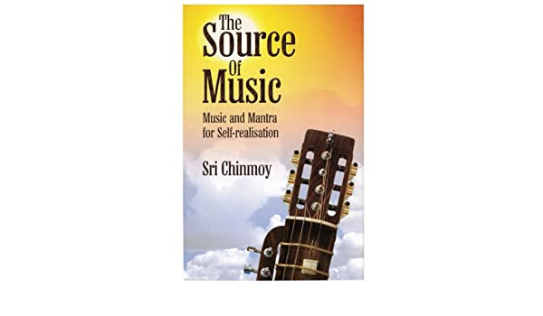 The Source of Music: Music and Mantra for Self-realisation