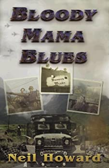 Bloody Mama Blues: Bloody Mama Blues Does For Vietnam What M*A*S*H Did For Korea by [Howard, Neil]