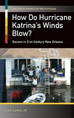 How Do Hurricane Katrina's Winds Blow?: Racism in 21st-Century New Orleans (Racism in American Institutions)
