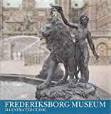 img - for FREDERIKSBORG MUSEUM: ILLUSTRATED GUIDE. book / textbook / text book
