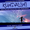 Kundalini: The Fundamentals of Practice Audiobook by Rachel Rebecca Wisdom Narrated by Melanie Carey