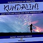 Kundalini: The Fundamentals of Practice | Rachel Rebecca Wisdom