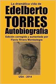 Book La dramatica vida de Edelberto Torres. Autobiografia (Spanish Edition) by Edelberto Torres-Espinoza (2014-03-19)