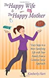 The Happy Wife and the Happy Mother, Kimberly Hart, 1438994494