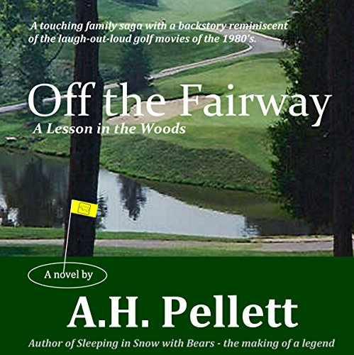 Off the Fairway: A Lesson in the Woods by Arthur H. Pellett