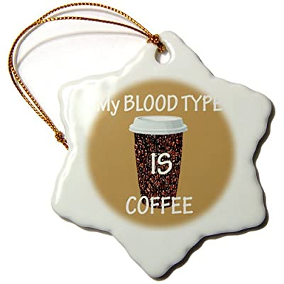 3dRose RinaPiro - Funny Quotes - My blood type is coffee. Popular saying - Ornaments