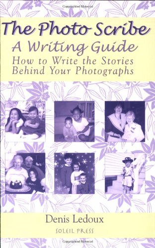 The Photo Scribe - A Writing Guide: How to Write the Stories Behind Your Photographs