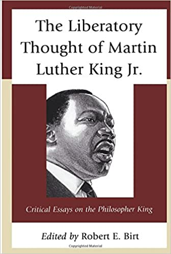 com the liberatory thought of martin luther king jr  the liberatory thought of martin luther king jr critical essays on the philosopher king reprint edition by