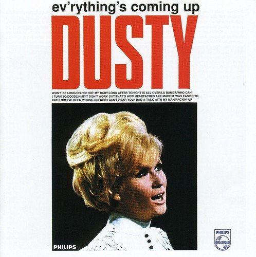 Ev'Rything's Coming Up Dusty (+ Bonus Tracks) by Springfield, Dusty