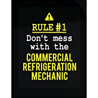 Dont Mess With The Commercial Refrigeration Mechanic - Sticker