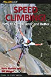 img - for Speed Climbing!: How To Climb Faster And Better (How To Climb Series) book / textbook / text book