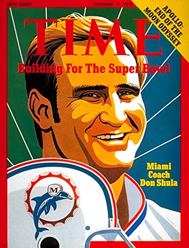 Time Magazine December 11 1972  Building For The Super Bowl  Miami Coach Don Shula   Apollo  End Of The Moon Odyssey