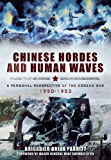 Chinese Hordes and Human Waves: A Personal Perspective of the Korean War 1950-1953