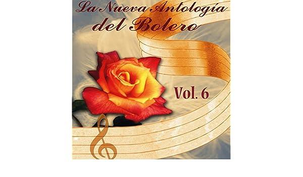 La Nueva Antología del Bolero, Vol. 6 by Various artists on Amazon Music - Amazon.com