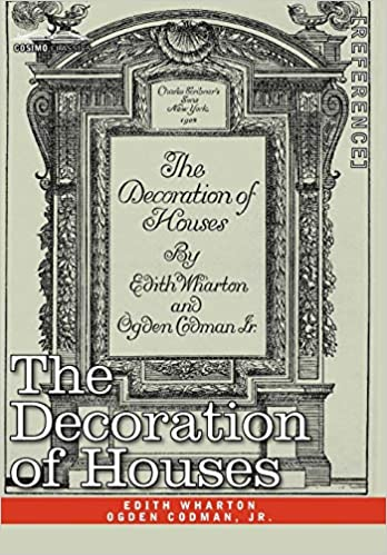 The Decoration of Houses: Edith Wharton, Ogden Jr. Codman ...