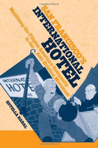 San Francisco's International Hotel: Mobilizing the Filipino American Community in the Anti-Eviction Movement (Asian American History & Cultu)