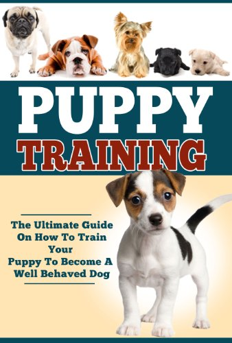 Puppy Training: The Ultimate Guide On How To Train Your Puppy To Become A Well Behaved Dog (Puppy Training And Care, Puppy Training Guide, How To Train Your Dog) by [Books, Vivaco]